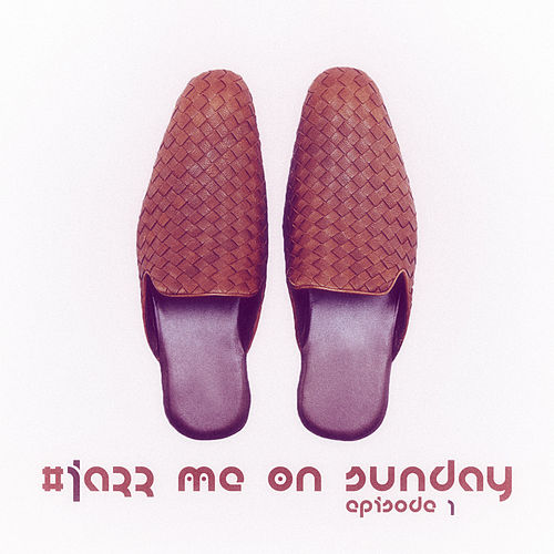 #jazz Me on Sunday Episode 1 di Various Artists