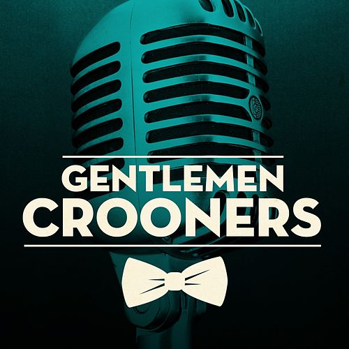 Gentlemen Crooners de Various Artists