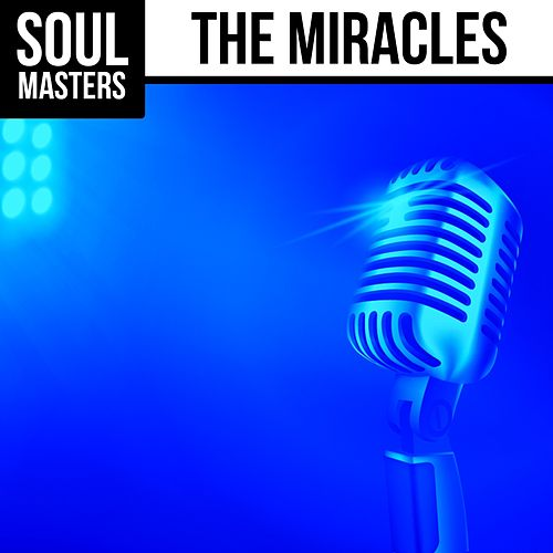 Soul Masters: The Miracles de The Miracles