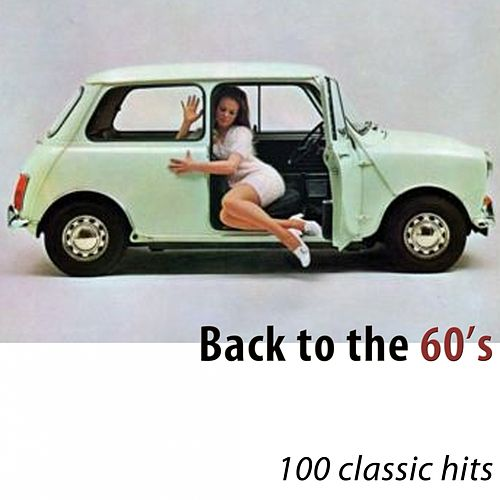 Back to the 60's (100 Classic Hits) di Various Artists