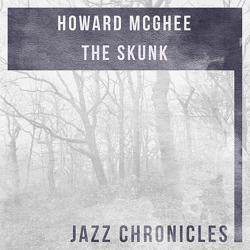 The Skunk (Live) by Howard Mcghee