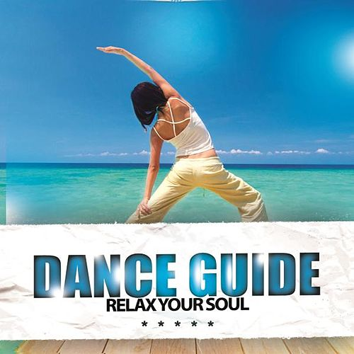 Dance Guide Relax Your Soul von Various Artists