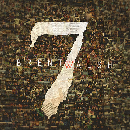 7 by Brent Walsh