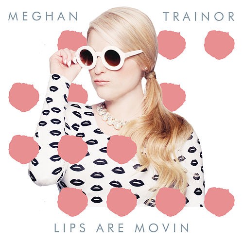 Lips Are Movin de Meghan Trainor