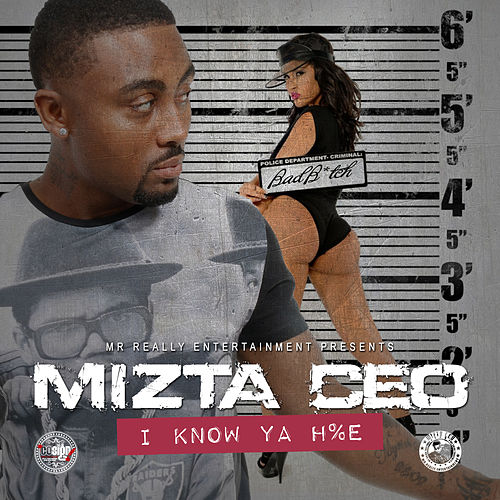 I Know Ya Hoe - Single by Mizta CEO