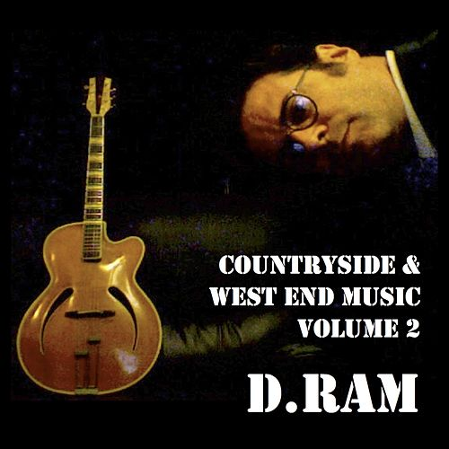 Countryside & West End Music, Vol. 2 by D.RAM