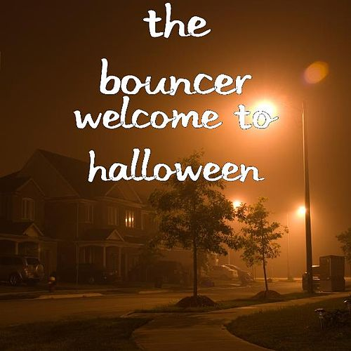 Welcome to Halloween by Bouncer