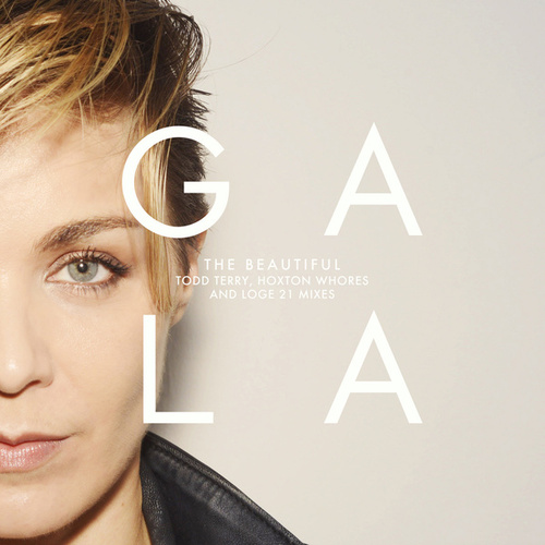 The Beautiful (Todd Terry, Hoxton Whores, And Loge21 Mixes) van Gala
