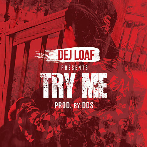 Try Me by Dej Loaf