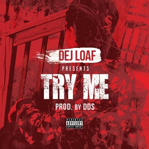Try Me von Dej Loaf