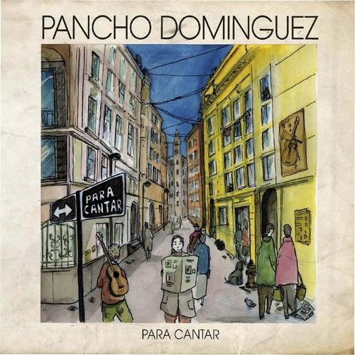 Para Cantar de Pancho Domínguez
