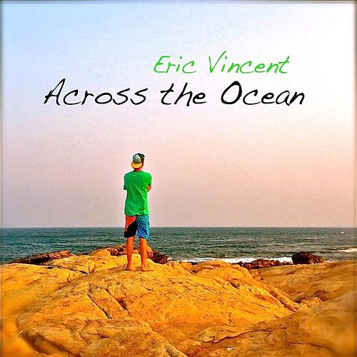 Across the Ocean de Eric Vincent
