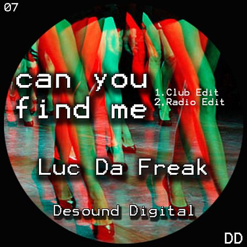 Can You Find Me (Radio Edit) by Luc da freak : Napster