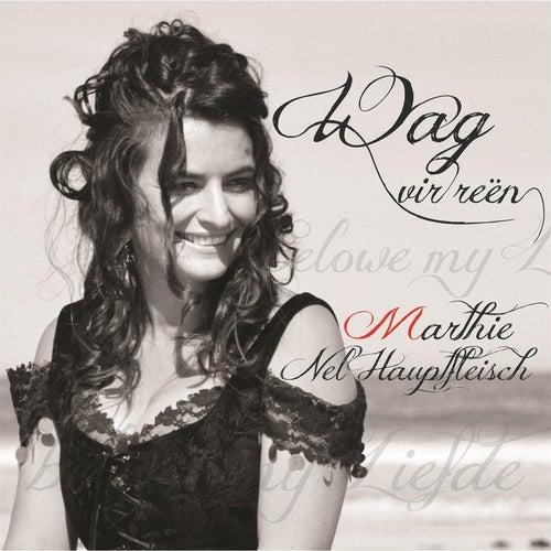 Wag Vir Reën (Beautiful Love Songs) de Marthie Nel Hauptfleisch