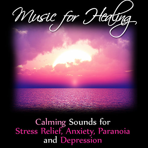 Music for Healing: Calming Sounds for Stress Relief,    by