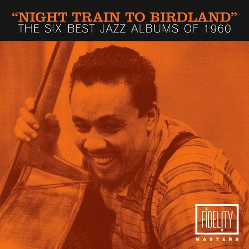Night Train to Birdland - The Six Best Jazz Albums of 1960 de Various Artists