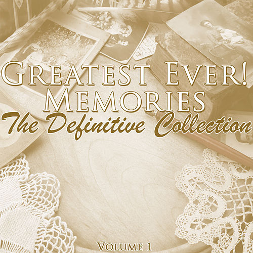 Greatest Ever! Memories - The Definitive Collection, Vol. 1 by Various Artists