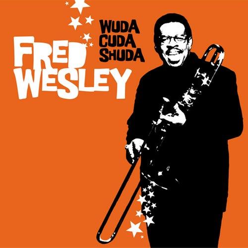 Wuda Cuda Shuda de Fred Wesley
