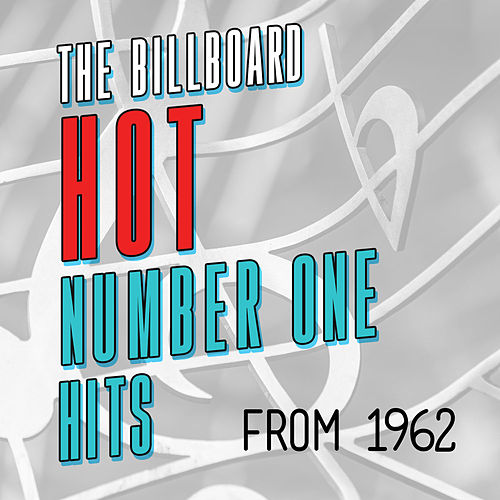 The Billboard Hot Number One Hits from 1962 di Various Artists