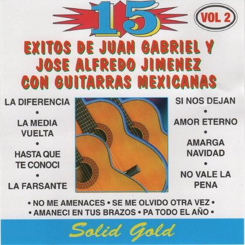 15 Exitos de Juan Gabriel y Jose Alfredo Jimenez Con Guitarras Mexicanas, Vol. 2 de Chamin Madero