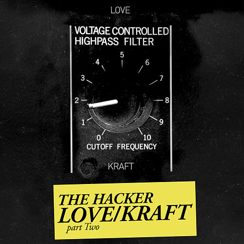 Zone 18: Love/Kraft, Pt. 2 de The Hacker