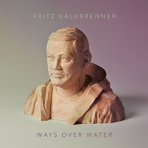 Ways over Water von Fritz Kalkbrenner