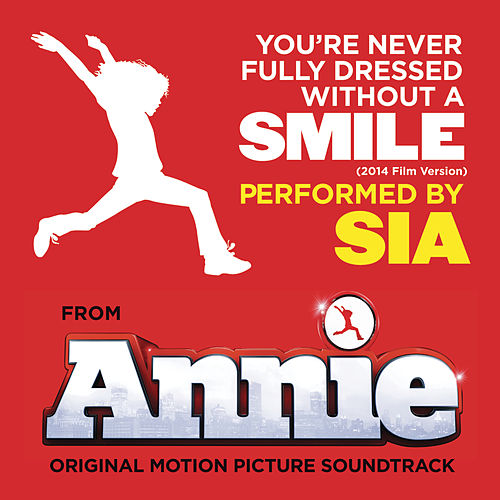 You're Never Fully Dressed Without a Smile (2014 Film Version) de Sia