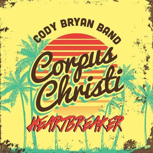 Corpus Christi Heartbreaker by Cody Bryan Band