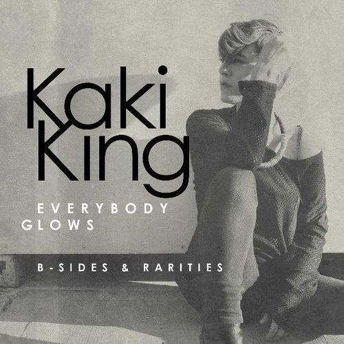 Everybody Glows: B-Sides & Rarities by Kaki King