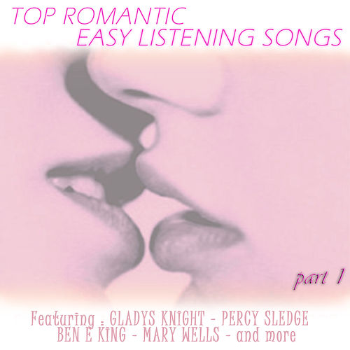 Top Romantic Easy Listening Songs - Part 1 by Various Artists