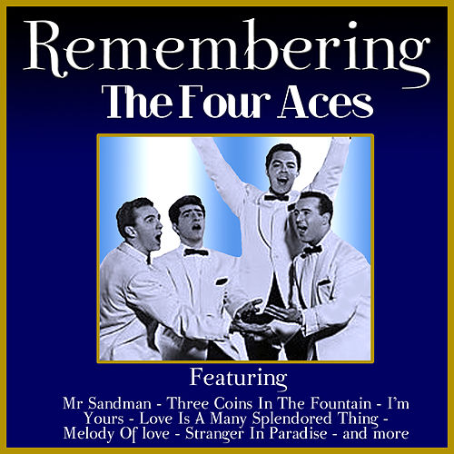 Remembering the Four Aces by Four Aces