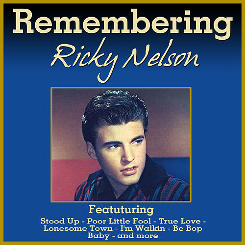 Remembering Ricky Nelson by Ricky Nelson