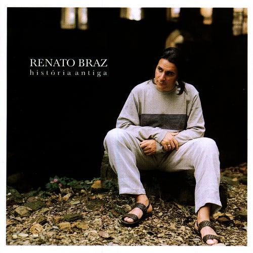 História Antiga de Renato Braz