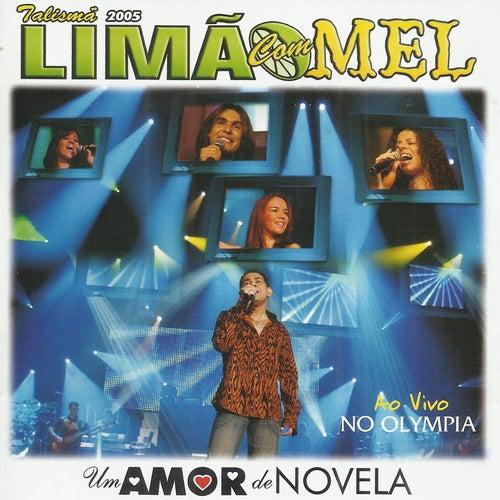 Um Amor De Novela - Ao Vivo No Olympia de Limão Com Mel