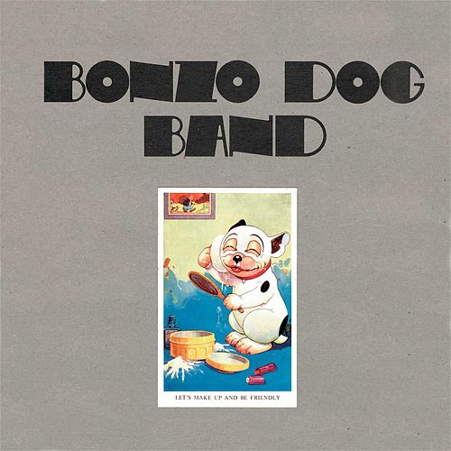 Let's Make Up And Be Friendly by Bonzo Dog Band