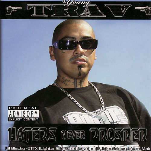 Haters Never Prosper by Young Trav
