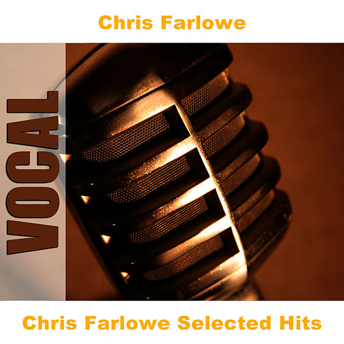 Chris Farlowe Selected Hits de Chris Farlowe