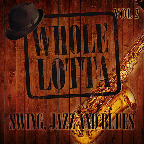 Whole Lotta Swing, Jazz and Blues, Vol. 2 de Various Artists