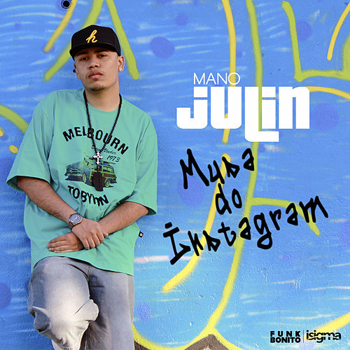 Musa do Instagram de Mano Julin