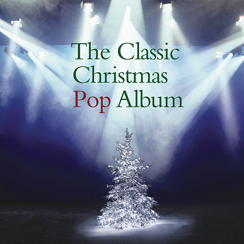 The Classic Christmas Pop Album de Various Artists