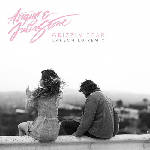 Grizzly Bear (Lakechild Remix) von Angus & Julia Stone