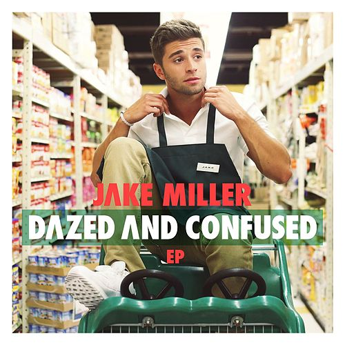 Dazed And Confused EP de Jake Miller