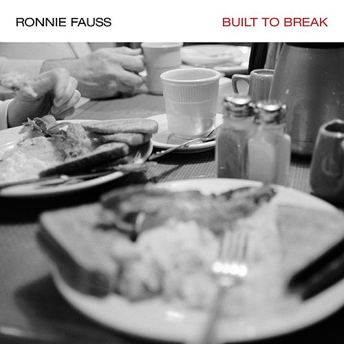 Built to Break by Ronnie Fauss