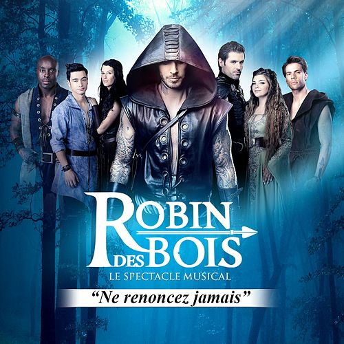 Robin Des Bois, Le Spectacle de Robin des Bois
