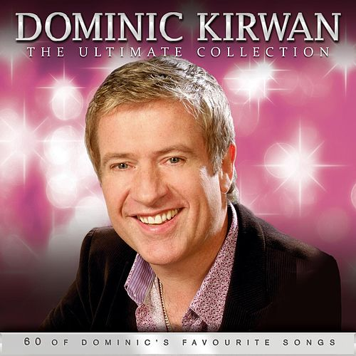 The Ultimate Collection de Dominic Kirwan