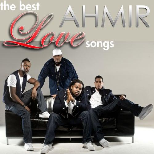 The Best Ahmir Love Songs von Ahmir