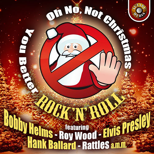 Oh No, Not Christmas-You Better Rock 'N' Roll von Various Artists