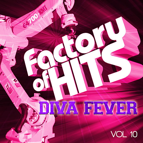 Factory of Hits - Diva Fever, Vol. 10 von Various Artists