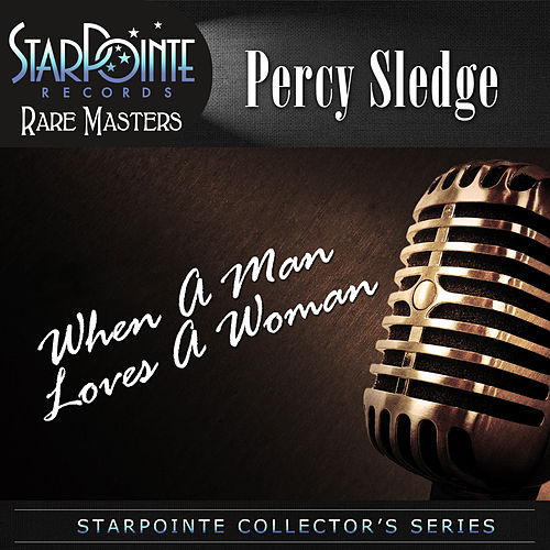 When a Man Loves a Woman (Re-Mastered) by Percy Sledge