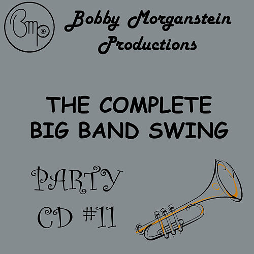 The Complete Big Band Swing Party CD by Bobby Morganstein
